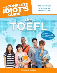 The Complete Idiots Guide To TOEFL By Elizabeth RollinsWritten A Test Prep Curriculum Developer And Private Standardized Tutor