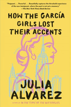 How-the-garcia-girls-lost-their-accents-[electronic-resource].-Julia-Alvarez.