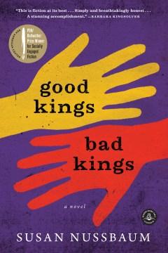 Good-kings-bad-kings-[electronic-resource]-:-A-Novel.-Susan-Nussbaum.