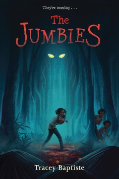 """""""The Jumbies"""" by Tracey Baptiste book cover"""