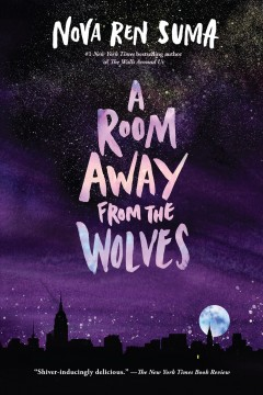 A-room-away-from-the-wolves-[electronic-resource].-Nova-Ren-Suma.