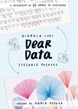 Dear-data-/-Giorgia-Lupi,-Stefanie-Posavec-;-foreword-by-Maria-Popova.