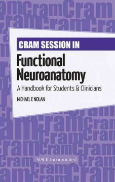 Cram-session-in-functional-neuroanatomy-:-a-handbook-for-students-&-clinicians-Michael-F.-Nolan