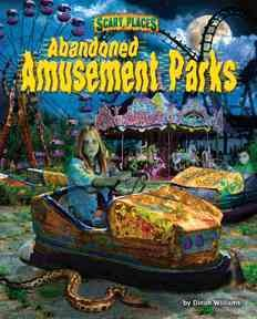 Abandoned-amusement-parks-/-by-Dinah-Williams-;-consultant:-Paul-F.-Johnson,-PhD,-Washington,-D.C..