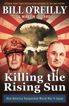 2. Killing the Rising Sun: How America Vanquished World War II Japan