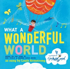 What-a-wonderful-world-/-based-on-the-song-by-Bob-Thiele-&-George-David-Weiss-;-illustrated-by-Tim-Hopgood.
