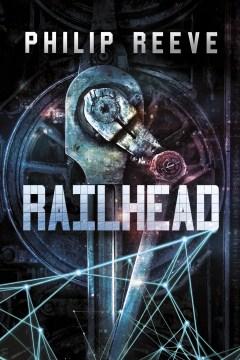 "Cover of ""Railhead"""