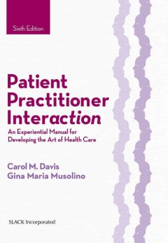 Patient-practitioner-interaction-:-an-experiential-manual-for-developing-the-art-of-health-care-Carol-M.-Davis.