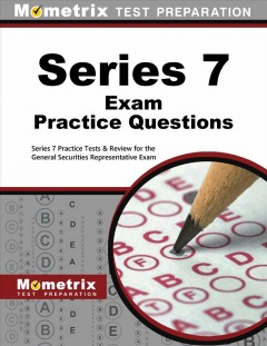 Series 7 Exam Practice Questions Tests Review For The General Securities Representative By Mometrix Media LLCBook Annotation