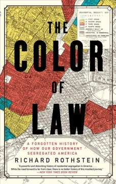The-color-of-law-:-a-forgotten-history-of-how-our-government-segregated-America-/-Richard-Rothstein.
