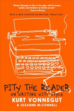 Pity-the-reader-:-on-writing-with-style-/-Kurt-Vonnegut-and-Suzanne-McConnell.