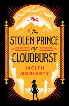 The-stolen-prince-of-Cloudburst-/-by-Jaclyn-Moriarty.