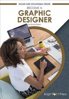 Become-a-graphic-designer-/-by-Tammy-Gagne.