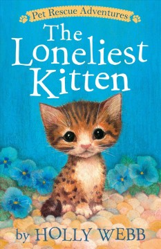The-loneliest-kitten-/-by-Holly-Webb-;-illustrated-by-Sophy-Williams.