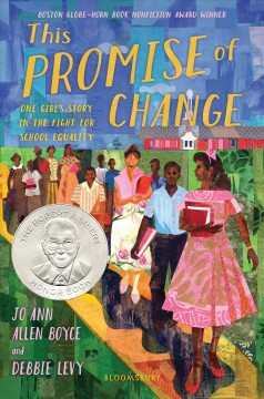 This-promise-of-change-:-one-girl's-story-in-the-fight-for-school-equality-/-by-Jo-Ann-Allen-Boyce-and-Debbie-Levy.