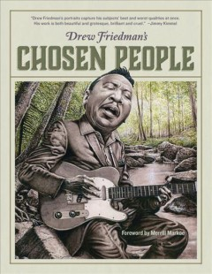 Drew-Friedman's-chosen-people-/-foreword-by-Merrill-Markoe.