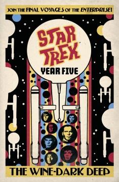 Star-Trek-year-five.-Book-two,-The-wine-dark-deep-/-writers,-Jackson-Lanzing,-Collin-Kelly,-Brandon-Easton,-Jody-Houser-;-artis