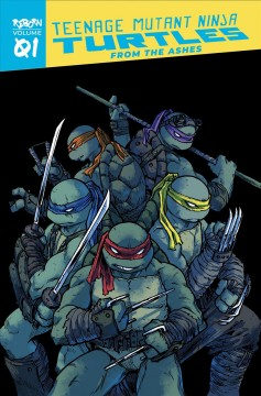 Teenage-Mutant-Ninja-Turtles.-Reborn.-Vol.-1,-From-the-ashes-/-script-&-art,-Sophie-Campbell-;-colors,-Ronda-Pattison-;-letters
