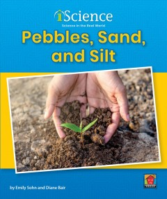 Pebbles,-sand,-and-silt-/-by-Emily-Sohn-and-Diane-Bair.