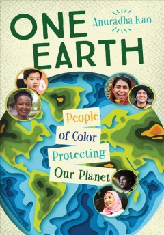 One-Earth-:-people-of-color-protecting-our-planet-/-Anuradha-Rao.