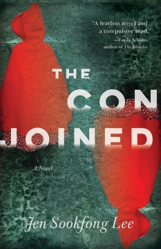 The-conjoined-:-a-novel-/-Jen-Sookfong-Lee.