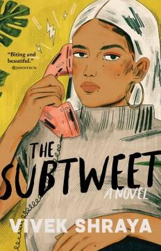 The-subtweet-:-a-novel-/-Vivek-Shraya.