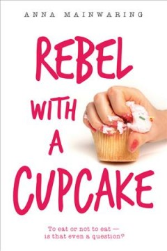 """""""Rebel With a Cupcake"""" by Anna Mainwaring book cover"""