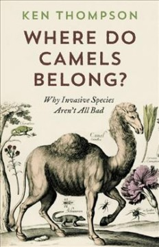 Where do camels belong? : the story and science of invasive species
