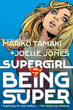 Supergirl-:-being-super-/-written-by-Mariko-Tamaki-;-illustrated-by-Joëlle-Jones-with-Sandu-Floria-;-colored-by-Jeremy-Lawson-