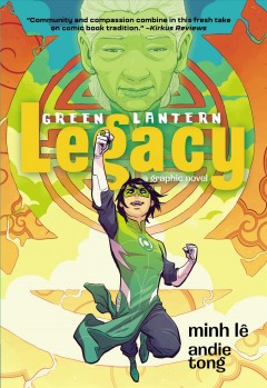 Green-Lantern-:-legacy-/-Minh-Lê,-author-;-Andie-Tong,-illustrator-;-Sarah-Stern,-colorist-;-Ariana-Maher,-letterer.
