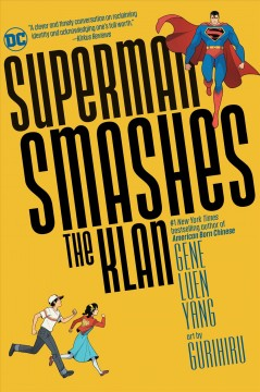 Superman-smashes-the-Klan-:-the-graphic-novel-/-written-by-Gene-Luen-Yang-;-art-by-Gurihiru-;-lettering-by-Janice-Chiang.