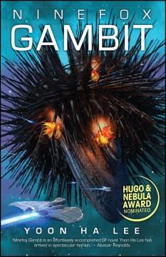 Ninefox gambit (Available on Overdrive)