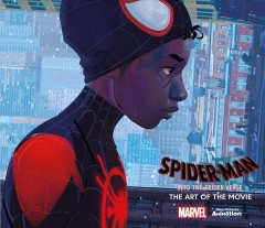 Spider-Man in the spider-verse : the art of the movie