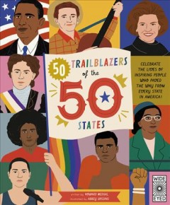 50-trailblazers-of-the-50-states-:-celebrate-the-lives-of-inspiring-people-who-paved-the-way-from-every-state-in-America!-/-wri