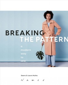 Breaking the pattern : a modern way to sew