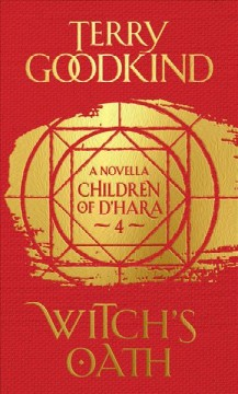 Witch's-oath-:-a-children-of-D'Hara-novella-/-Terry-Goodkind.