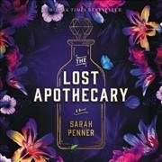 The-lost-apothecary-[compact-disc]-:-a-novel-/-Sarah-Penner.