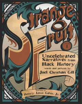 Strange Fruit : Uncelebrated Narratives from Black History