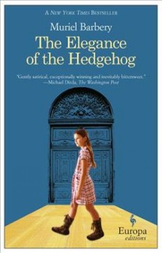 The-elegance-of-the-hedgehog-/-Muriel-Barbery-;-translated-from-the-French-by-Alison-Anderson.