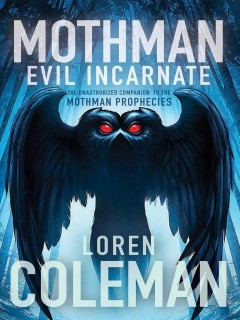 book cover image for Mothman : evil incarnate : the unauthorized companion to The Mothman prophecies