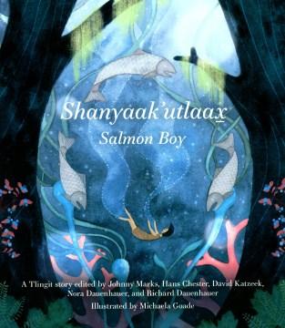 Shanyaak'utlaax - Salmon Boy