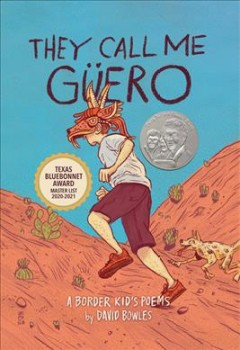 They-call-me-Güero-:-a-border-kid's-poems-/-by-David-Bowles.