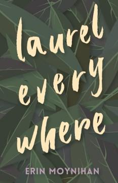 Laurel-everywhere-/-Erin-Moynihan.
