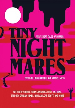 Tiny nightmares : very short tales of horror