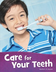 Care-for-your-teeth-/-by-Martha-E.-H.-Rustad.