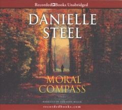 Moral-compass-[compact-disc]-:-a-novel-/-Danielle-Steel.