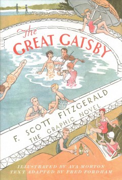 The-great-Gatsby-:-the-graphic-novel-/-F.-Scott-Fitzgerald-;-illustrated-by-Aya-Morton-;-text-adapted-by-Fred-Fordham.