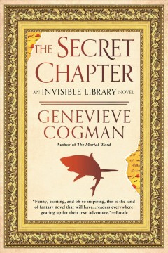 The-secret-chapter-:-an-invisible-library-novel-/-Genevieve-Cogman.