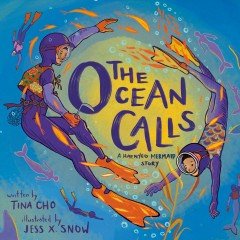 The-ocean-calls-:-a-haenyeo-mermaid-story-/-written-by-Tina-M.-Cho-;-illustrated-by-Jess-X.-Snow.