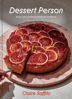 Dessert person : recipes and guidance for baking with confidence
